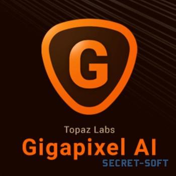 Topaz Gigapixel AI 5.6.1 + Ключ